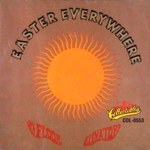 13th floor elevators easter everywhere cd texas 1967 for 13th floor elevators easter everywhere