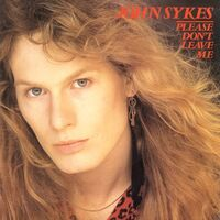 John Sykes - Please Don't Leave Me 7inch