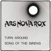 Ars Nova Rox - Turn Around 7inch
