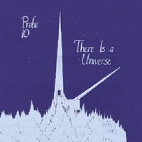 Probe 10 - There Is A Universe LP