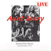 Aunt Mary - Barbed Wire Waves (Swedish Radio 1971) LP