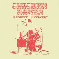 Chicken Bones - Hardrock In Concert LP