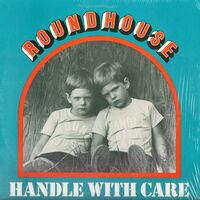 Roundhouse - Handle With Care LP