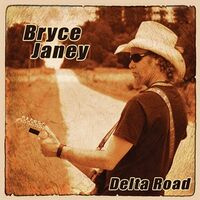 Bryce Janey - Delta Road CD