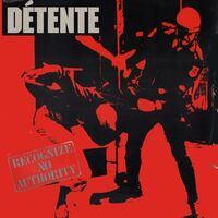 Detente - Recognize No Authority LP