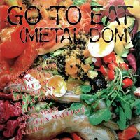 Various Artists - Go To Eat (Metal Dom) LP