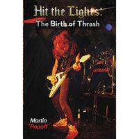 Hit The Lights: The Birth Of Thrash Book
