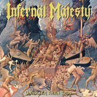 Infernal Majesty - Unholier Than Thou LP (+ 7-inch)