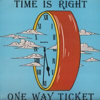 One Way Ticket - Time Is Right LP