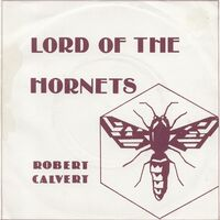 Robert Calvert - Lord Of The Hornets 7-Inch