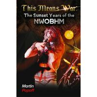 This Means War: The Sunset Years Of The NWOBHM Book