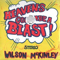 Wilson McKinley - Heaven's Gonna Be a Blast! LP