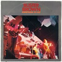 Buster Brown - Something to Say LP