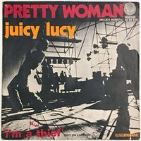 Juicy Lucy - Pretty Woman / I'm A Thief 7-Inch