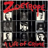Zoetrope - A Life of Crime LP 88561