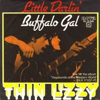 Thin Lizzy - Buffalo Gal / LIttle Darlin' 7-inch DL 26008