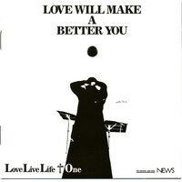 Love Live Life - Love Will Make a Better You CD