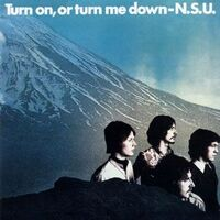 N.S.U. - Turn On, or Turn Me Down CD AUCD5026
