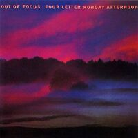Out of Focus - Four Letter Monday Afternoon 2CD