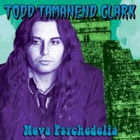 Clark, Todd Tamanend - Nova Psychedelia 2-CD Anopheles 010