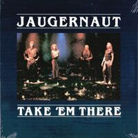 Jaugernaut - Take 'Em There LP V102