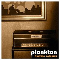 Plankton - Humble Colossus CD