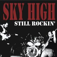 Sky High - Still Rockin CD