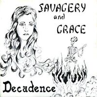 Decadence - Savagery and Grace LP (+single)