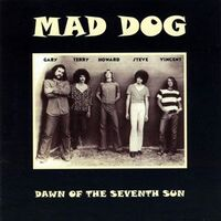 Mad Dog - Dawn of the Seventh Sun CD