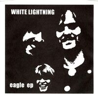 White Lightning - Eagle 7inch AS-1007