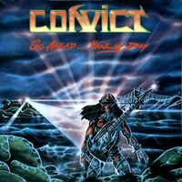 Convict - Go Ahead Make My Day LP CL 1002