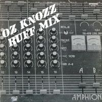Oz Knozz - Ruff Mix LP OZ-1000