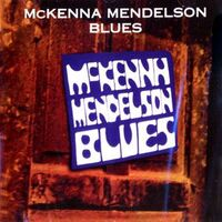 McKenna Mendelson Blues - McKenna Mendelson Blues CD