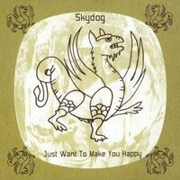 Skydog - Just Want To Make You Happy CD