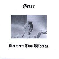 Greer - Between Two Worlds CD ERCD007