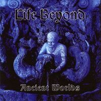 Life Beyond - Ancient Worlds CD Iron004