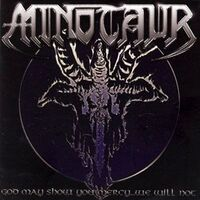 Minotaur - God May Show You Mercy...We Will Not CD