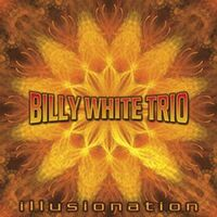 Billy White Trio - Illusionation CD
