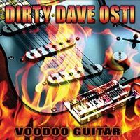 Dirty Dave Osti - Voodoo Guitar CD