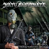 Natu Sabverata - Existing To Ensure Your Destruction CD