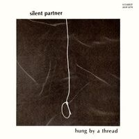 Silent Partner - Hung by a Thread LP LB-SP 32779