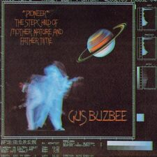 Gus Buzbee - Pioneer, The Stepchild of Mother Nature and Father Time LP