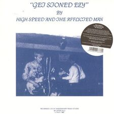 High Speed & The Afflicted Man - Get Stoned Ezy LP