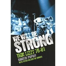We Will Be Strong : Thin Lizzy 76-81 Book