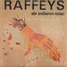 Raffeys - Eep Snorpsh Now! LP