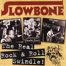 Slowbone - The Real Rock & Roll Swindle CD