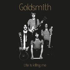 Goldsmith - Life Is Killing Me LP