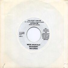 Mere Mortals - You Don't Own Me 7inch