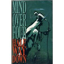 Mind Over Four - Half Way Down Cassette