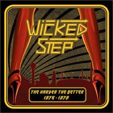 Wicked Step - The Harder The Better 1976-1979 LP